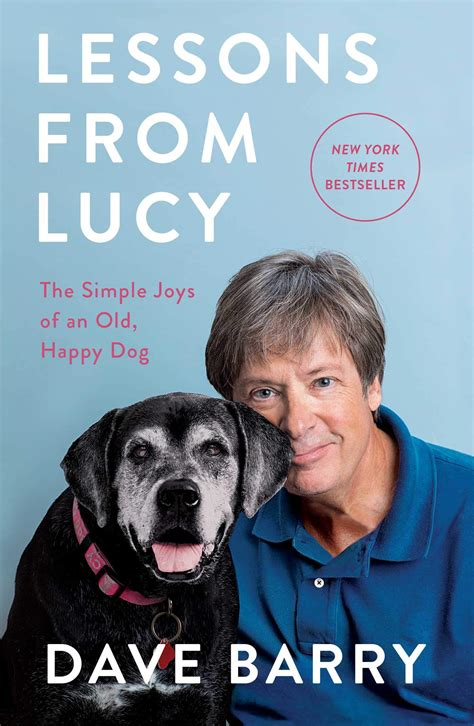 Lessons From Lucy The Simple Joys Of An Old Happy Dog