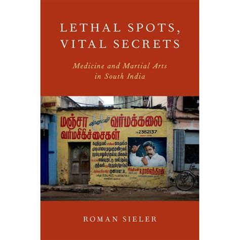 Lethal Spots Vital Secrets Medicine And Martial Arts In South India