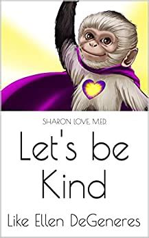 Lets Be Kind Like Ellen Degeneres Super Peace Monkeys Kindness Circles Book 1 English Edition
