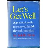 Lets Eat Right To Keep Fit A Practical Guide To Nutrition Designed To Help You Achieve Good Health Through Proper Diet