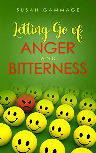 Letting Go Of Anger And Bitterness English Edition