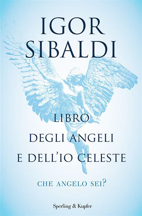 Libro Degli Angeli E Dellio Celeste Che Angelo Sei (ePUB/PDF)