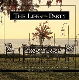Life Of The Party Junior League Of Tampa Culinary Collection