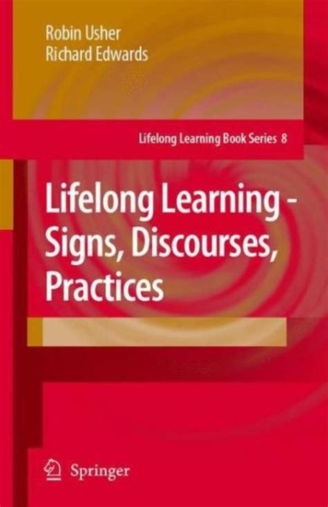 Lifelong Learning Signs Discourses Practices Usher Robin Edwards ...