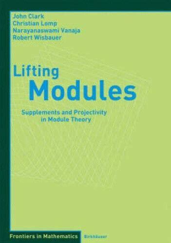 Lifting Modules Wisbauer Robert Clark John Lomp Christian Vanaja N ...