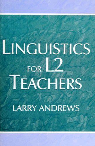 Linguistics For L2 Teachers Andrews Larry (ePUB/PDF) Free