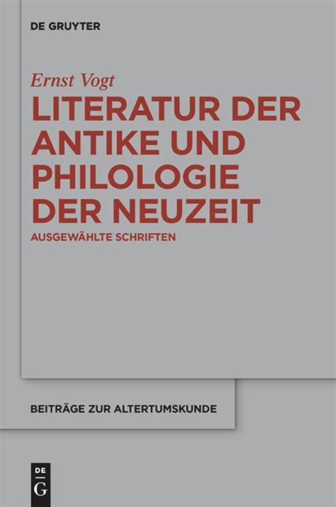 Literatur Der Antike Und Philologie Der Neuzeit Lamberz Erich Vogt ...