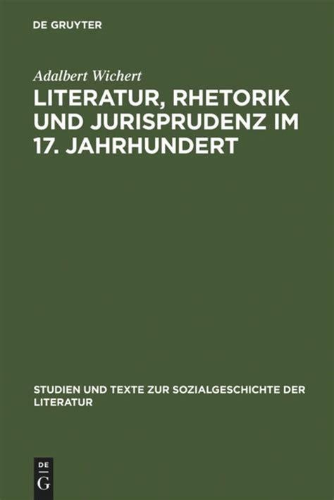 Literatur Rhetorik Und Jurisprudenz Im 17 Jahrhundert Wichert