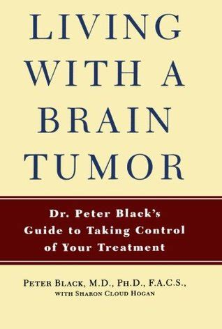 Living With A Brain Tumor Dr Peter Blacks Guide To Taking Control Of Your Treatment English Edition