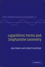 Logarithmic Forms And Diophantine Geometry Baker A Wstholz G (ePUB ...