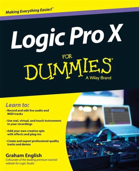 Logic Pro X For Dummies For Dummies Series