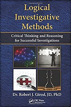 Logical Investigative Methods Critical Thinking And Reasoning For Successful Investigations