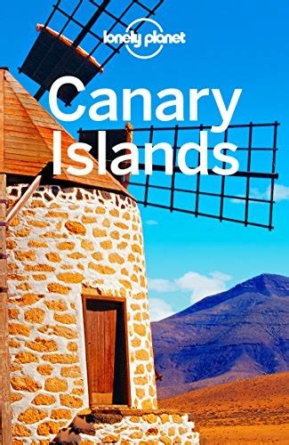 Lonely Planet Canary Islands Travel Guide English Edition