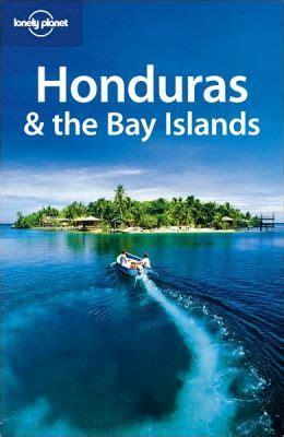 Lonely Planet Honduras The Bay Islands Country Travel Guide (ePUB/PDF)
