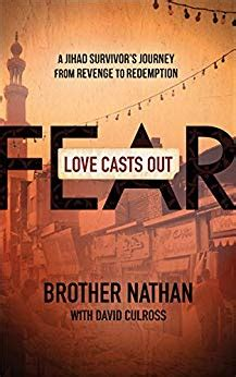 Love Casts Out Fear A Jihad Survivors Journey From Revenge To Redemption