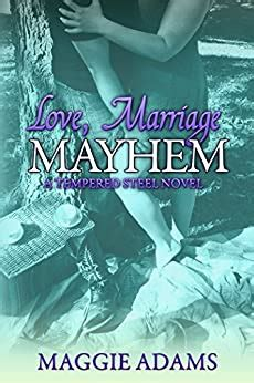 Love Marriage Mayhem A Tempered Steel Novel Tempered Steel Series Book 4
