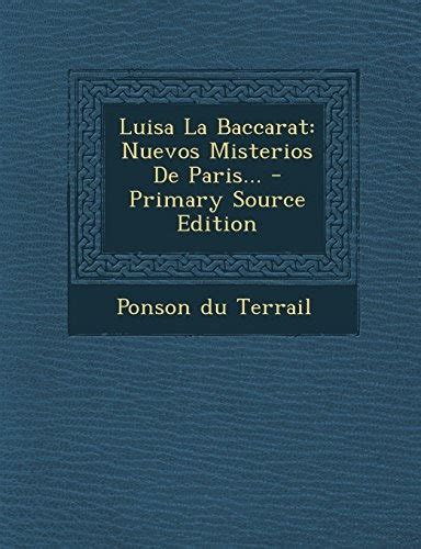 Luisa La Baccarat Nuevos Misterios De Paris Primary Source Edition Spanish Edition
