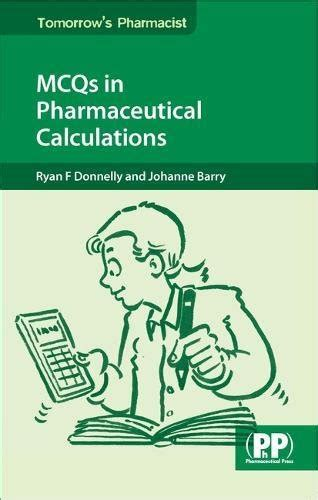 MCQs In Pharmaceutical Calculations Tomorrows Pharmacist