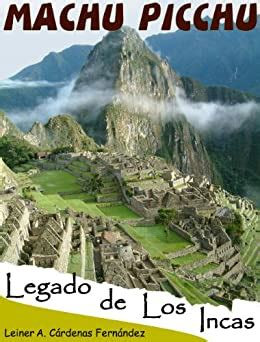 Machu Picchu Legado De Los Incas Spanish Edition