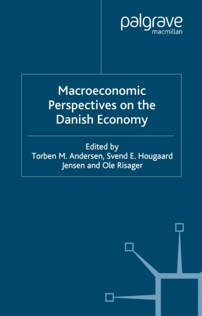 Macroeconomic Perspectives On The Danish Economy Andersen Torben