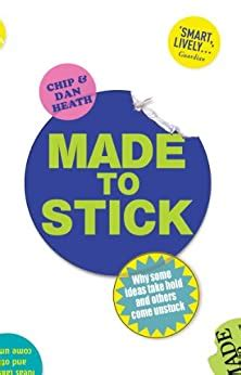 Made To Stick Why Some Ideas Take Hold And Others Come Unstuck Vgcin3iO