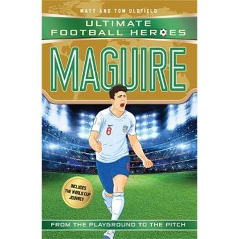 Maguire Ultimate Football Heroes International Edition Includes The World Cup Journey