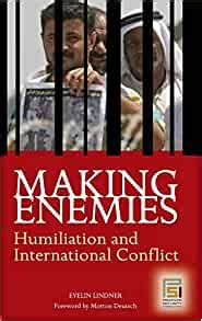 Making Enemies Humiliation And International Conflict Contemporary Psychology Hardcover