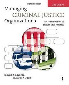 Managing Criminal Justice Organizations An Introduction To Theory And Practice