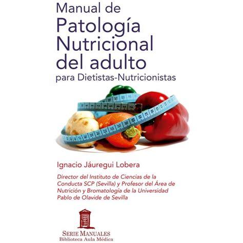 Manual De Patologia Nutricional Del Adulto Para Dietistas Y ...