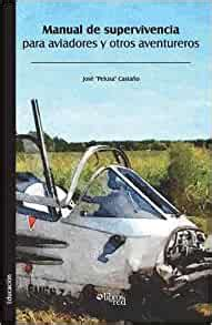 Manual De Supervivencia Para Aviadores Y Otros Aventureros Spanish Edition