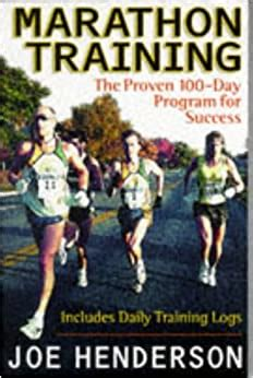 Marathon Training The Proven 100day Program For Success