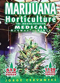 Marijuana Horticulture The Indooroutdoor Medical Growers Bible