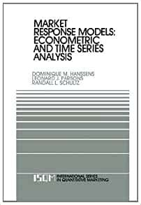 Market Response Models Econometric And Time Series Analysis International Series In Quantitative Marketing