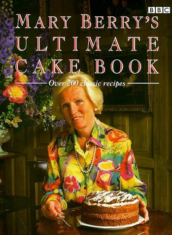 Mary Berrys Ultimate Cake Book Second Edition Over 200 Classic Recipes