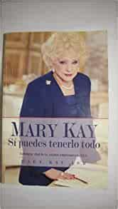 Mary Kay Si Puedes Tenerlo Todo Spanish Edition