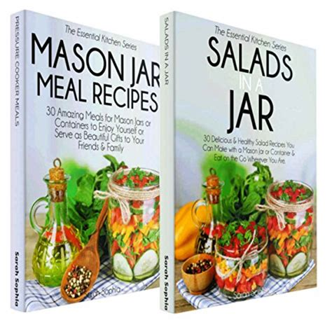 Mason Jar Cookbook Bundle The BestOf The Essential Kitchen Series 60 Recipes Help Your Cook Bake Showcase Your Skills With Mason Jars