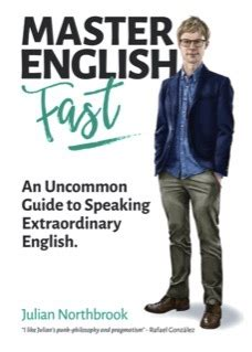 Master English Fast An Uncommon Guide To Speaking Extraordinary English English Edition