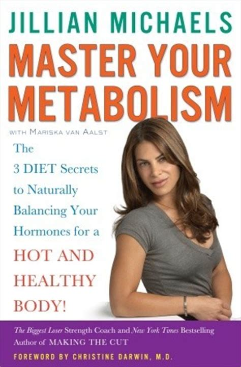 Master Your Metabolism The 3 Diet Secrets To Naturally Balancing Your Hormones For A Hot And Healthy Body