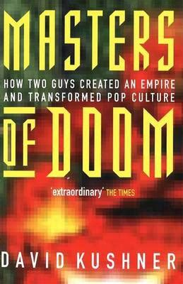 Masters Of Doom How Two Guys Created An Empire And Transformed Pop Culture English Edition