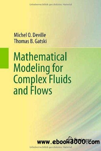 Mathematical Modeling For Complex Fluids And Flows Gatski Thomas B