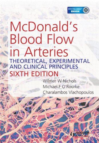 Mcdonalds Blood Flow In Arteries Sixth Edition Theoretical Experimental And Clinical Principles
