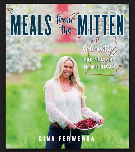 Meals From The Mitten Celebrating The Seasons In Michigan