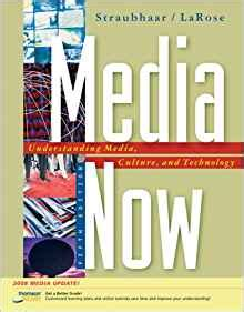 Media Now Understanding Media Culture And Technology 2008 Update Available Titles CengageNOW