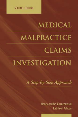Medical Malpractice Claims Investigation A StepByStep Approach