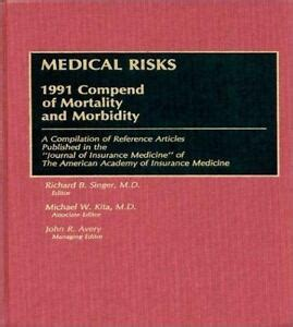 Superb Medical Risks 1991 Compend Of Mortality And Morbidity Avery John Wiring Digital Resources Funapmognl
