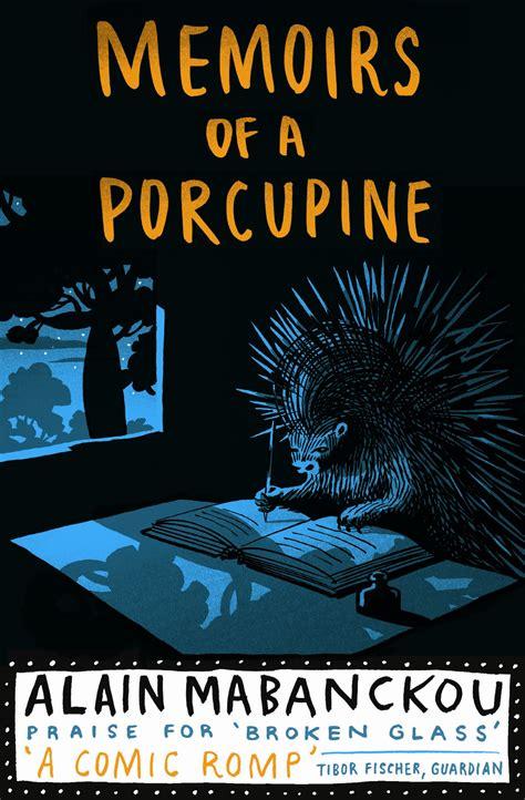 Memoirs Of A Porcupine Stevenson Helen Mabanckou Alain (ePUB