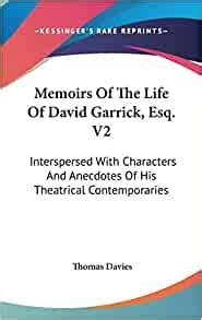 Memoirs Of The Life Of David Garrick Esq V2 Interspersed With Characters And Anecdotes Of His Theatrical Contemporaries