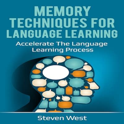 Memory Techniques For Language Learning Accelerate The Language Learning Process