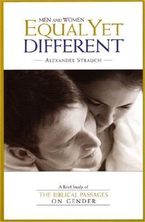 Men And Women Equal Yet Different A Brief Study Of The Biblical Passages On Gender