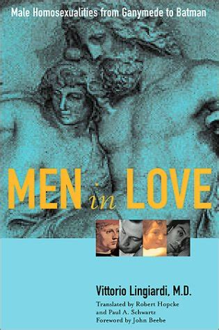Men In Love Male Homosexualities From Ganymede To Batman